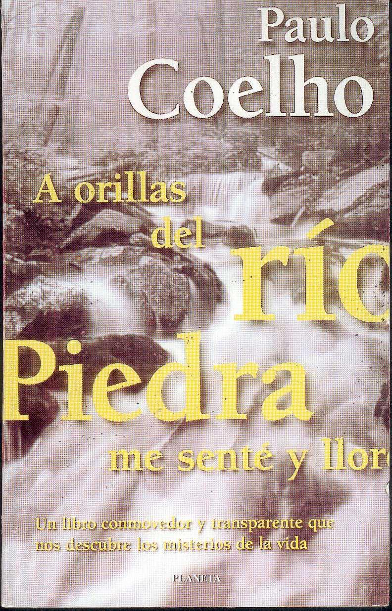 A orillas del río Piedra me senté y lloré; Paulo Coelho
