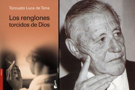 'Los renglones torcidos de Dios; Torcuato Luca de Tena'