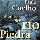 'A orillas del río Piedra me senté y lloré; Paulo Coelho'